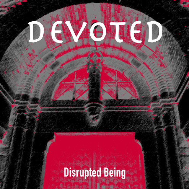 disrupted-being-devoted